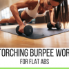 Fat-Torching Burpee Workout for Abs