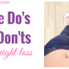 "The ""Do's"" and ""Don'ts"" of Weight Loss"