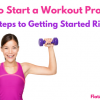 How to Start a Workout Program: 6 Steps to Getting Started Right